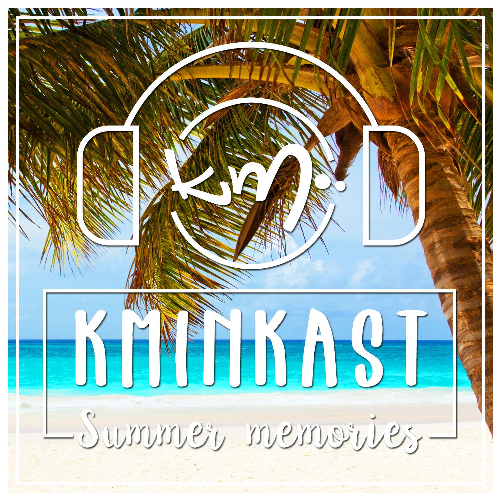 KminKAST 005 - Summer Memories 2018